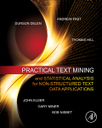 Elsevier: Practical Text Mining and Statistical Analysis for Non-structured Text Data Applications by By Gary Miner, StatSoft, Inc., Tulsa, OK, USA; Dursun Delen, Spears School of Business, Oklahom...   Statistics with R   Scoop.it