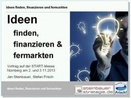 """Vortrag """"Ideen finden, finanzieren und fermarkten"""" - Marketing macht ...   Guerilla-Marketing und Guerilla-Sales   Scoop.it"""