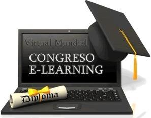 Congreso Virtual Mundial de e-Learning - Congreso e-Learning | Las TIC y la Educación | Scoop.it