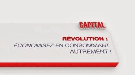Reportage TV: Capital - Révolution : économisez en consommant autrement ! | Un oeil sur l'air du temps | Scoop.it