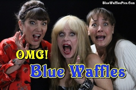 Blue Waffles Pictures - Blue Waffle Disease | Fashion and Beauty | Scoop.it
