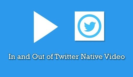 In and Out of Twitter Native Video | Online Media Marketing | Scoop.it
