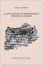 La philosophia et ses pratiques d'Ennius à Cicéron - Anthropologie et Histoire des Mondes Antiques UMR 8210 | Veille Lettres et Numérique - Académie de Nice | Scoop.it
