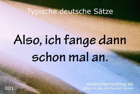 100 typische deutsche Sätze – wichtige Sätze auf Deutsch (01-10) | Angelika's German Magazine | Scoop.it