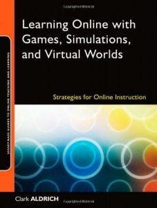 Learning Online with Games, Simulations, and Virtual Worlds: Strategies for Online Instruction (Jossey-Bass Guides to Online Teaching and Learning) | edteck-lms.org | Keep learning | Scoop.it