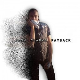 "Josh Clarke Plans to Redefine Pop with a Little ""Payback"" 