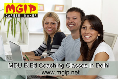 MGIP offers MDU University B.Ed Coaching Classes in Delhi | MDU B.Ed Admission Updates 2014-15 | Scoop.it
