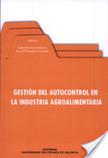 Gestión del autocontrol en la industria agroalimentaria | Microbiología alimentaria | Scoop.it