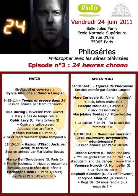 Philoséries - Episode n°3 : 24 heures chrono | Philosophie en France | Scoop.it