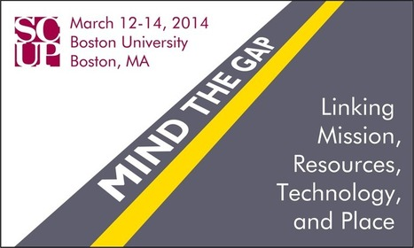 Boston, March 12–14, 2014 | Mind the Gap: Linking Mission, Resources, Technology, and Place | SCUP Links | Scoop.it