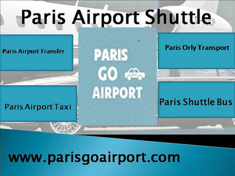 Book Free online Paris Airport Shuttle | Parisgoairport.com | Scoop.it
