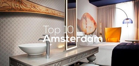 Top 10 Amsterdam Boutique Hotels | Design Hotels & Boutique Hotels | Myboutiquehotel.com | Scoop.it