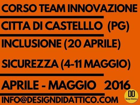 Corso di Formazione per Team dell'Innovazione. Città di Castello, Aprile-Maggio 2016 | Lim | Scoop.it