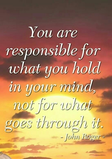You are responsible for what you hold in your mind, not for what goes through it. #mindfulness #MBCT | Hypnotherapy | Scoop.it