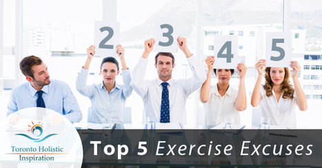 Weight Loss Program Tips: Top 5 Excuses Not To Exercise, And Why You Need To Ignore Them | Holistic Nutrition Inspirations | Scoop.it