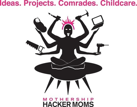 At Mothership HackerMoms, the Freedom to Be Empowered | cool stuff from research | Scoop.it