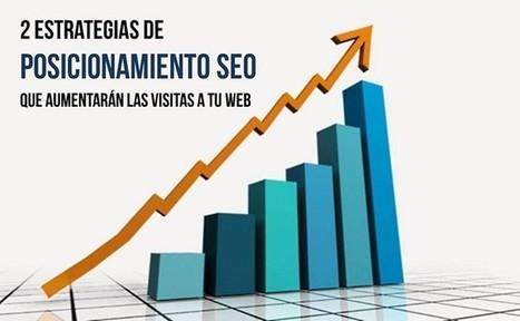 2 Estrategias de posicionamiento SEO que aumentan las visitas a tu web | Social media y community manager | Scoop.it