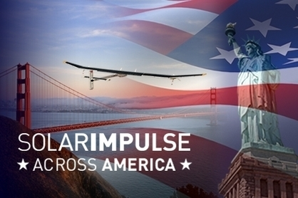 SOLAR IMPULSE - Across America ! | Aviation & Airliners | Scoop.it