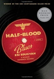 Half-Blood Blues: A Novel « Writers Lobby | Best Books of 2012 | Scoop.it