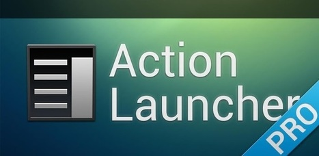 Action Launcher Pro - Applications Android sur GooglePlay | Android Apps | Scoop.it