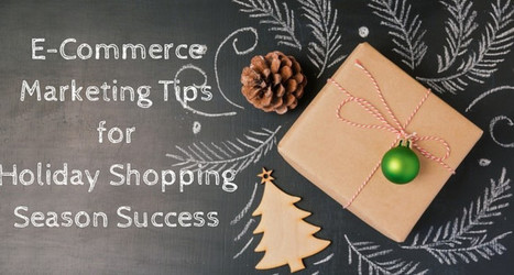 8 Tips for E-Commerce Holiday Marketing Success | Digital Marketing | Scoop.it
