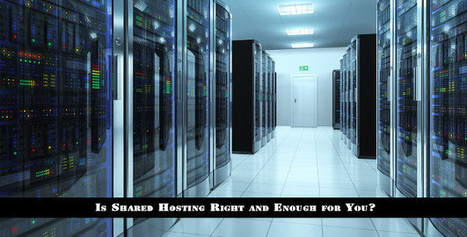 Is Shared Hosting Right and Enough for You? | Webhosting | Scoop.it