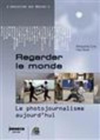 Regarder le monde - Le photojournalisme aujourd'hui | Livres photo | Scoop.it
