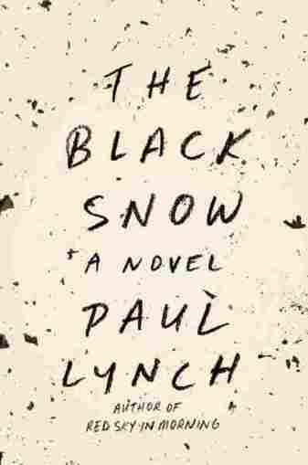 'Black Snow' Is A Lyrical Landscape Of Hope And Menace | A Writer's Notebook | Scoop.it
