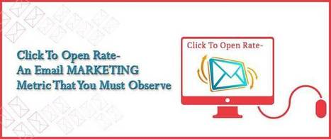 Click To Open Rate- An Email Marketing Metric That You Must Observe | best email marketing Tips | Scoop.it