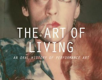 'The Art of Living: An Oral History of Performance Art' by Dominic Johnson | SPLEEN  ? MILZA... | Scoop.it
