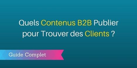 Les Contenus B2B à Publier pour Trouver des Clients   Demand Generation in B2B   Scoop.it
