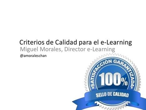 Criterios de Calidad en e-Learning | Pasion por... | About e-learning | Scoop.it