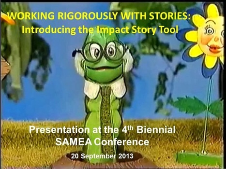 Working Rigorously with Stories - Impact Story Tool | Conservation On The Ground: Leadership, Partnerships, Communities, Capacity | Scoop.it