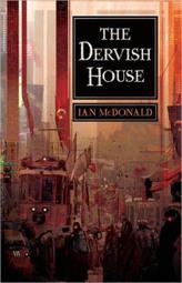 Resenha: The Dervish House | Ficção científica literária | Scoop.it