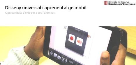 Disseny universal i aprenentatge mòbil | Oportunitats d'èxit per a tot l'alumnat. Les últimes aportacions amb experiències de centres de Lleida i el CREDA | MÒBIL ES.COLA | Scoop.it