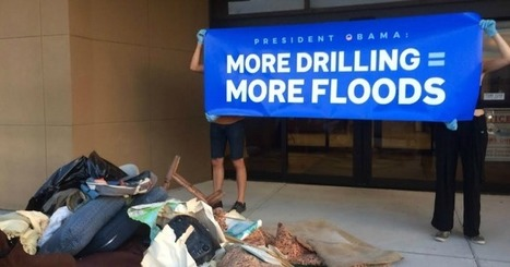 Gulf Residents Arrested Telling Obama: More Drilling Equals More Floods | Global politics | Scoop.it