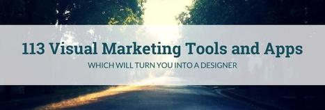 113 Visual Marketing Tools and Apps | Business in a Social Media World | Scoop.it