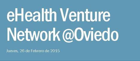 El Venture Network llega a Oviedo y lo hace con un Vertical de Tecnologías aplicadas a la salud | eSalud Social Media | Scoop.it