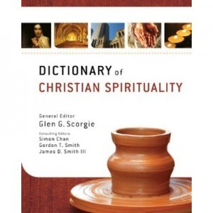 Dictionary of Christian Spirituality | Spiritual Formation | Scoop.it