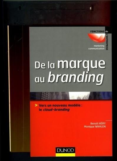 Le cloud-branding, nouveau modèle de gestion des marques | Brand Marketing & Branding [fr] Histoires de marques | Scoop.it