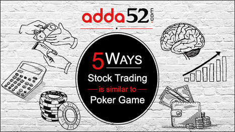 5 Ways Stock Trading is Similar to Poker Game | rejdeep7830 | Scoop.it