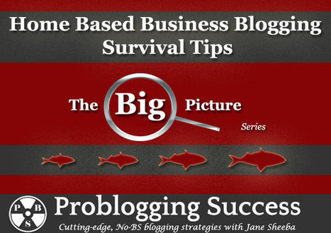 Home Based Business Blogging Survival Tips | Network Marketing Training | Scoop.it