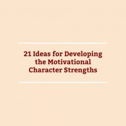 21 Ideas for Developing the Motivational Character Strengths @DaveStuartJr   Cool School Ideas   Scoop.it