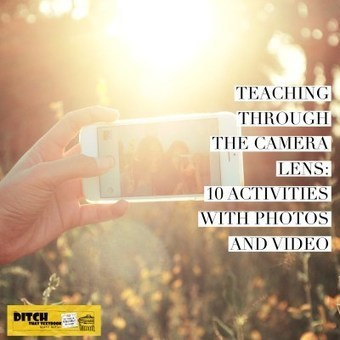 Teaching through the camera lens: 10 activities with photos and video | 406TechToys | Scoop.it