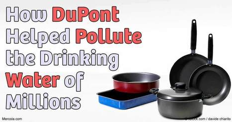 Toxic Cookware Chemicals Have Polluted Drinking Water for Millions | FOOD? HEALTH? DISEASE? NATURAL CURES??? | Scoop.it