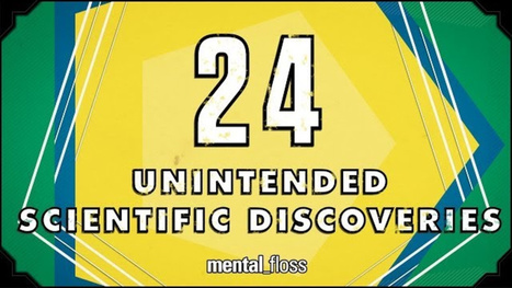 Great Unintended Scientific Discoveries | Strange days indeed... | Scoop.it