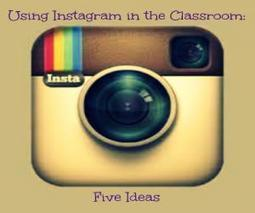 Instagram in Class: Five Ideas | Into the Driver's Seat | Scoop.it