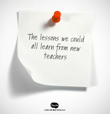 6 Things New Teachers Remind Me to Do Every Year | innovation in learning | Scoop.it