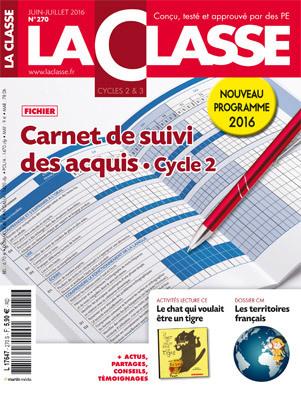 La Classe - n°270 - Juin/Juillet 2016 | Les dernières revues reçues à la Bibliothèque ESPE Montauban | Scoop.it