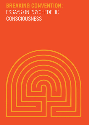 Literary Review: Breaking Convention – Essays on Psychedelic ... | Entheogens | Scoop.it